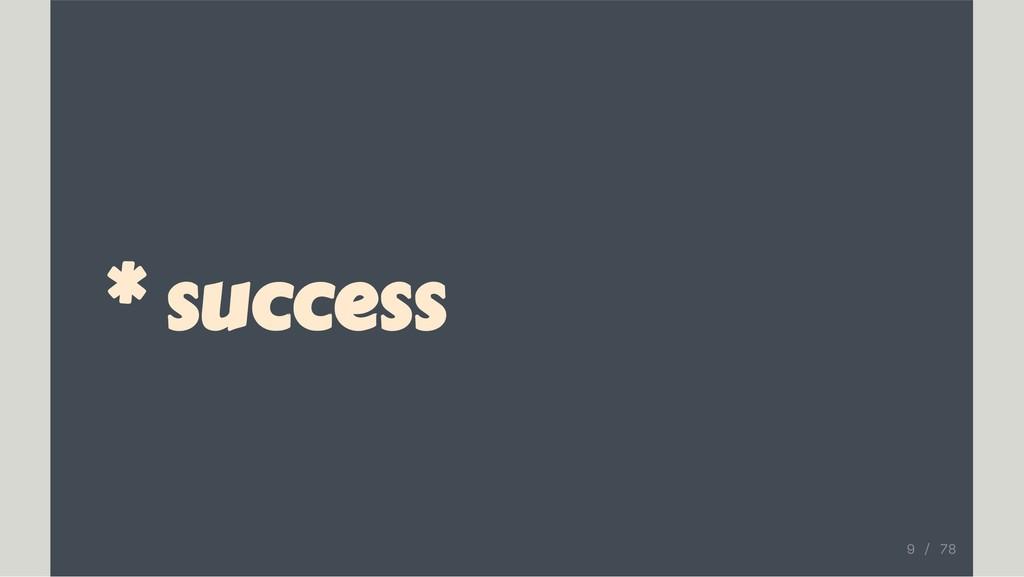 * success 9 / 78