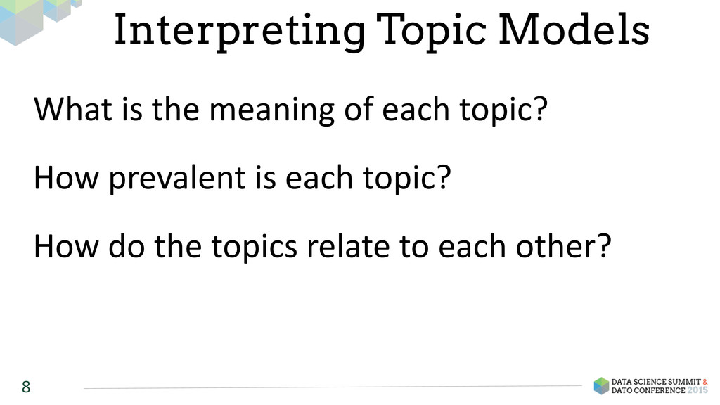 8 Interpreting Topic Models What is the...