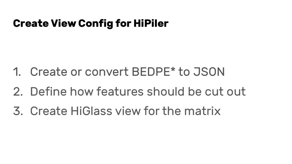 Create View Config for HiPiler 1. Create or con...