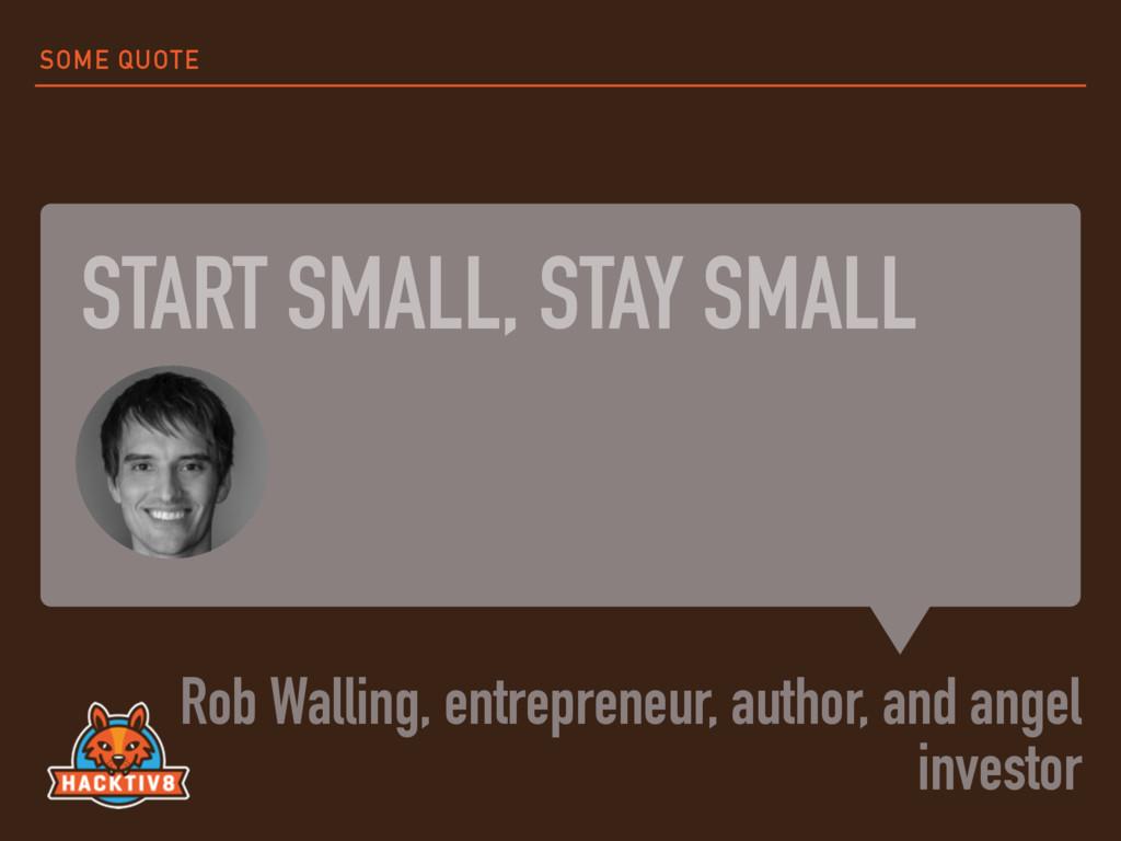 START SMALL, STAY SMALL Rob Walling, entreprene...