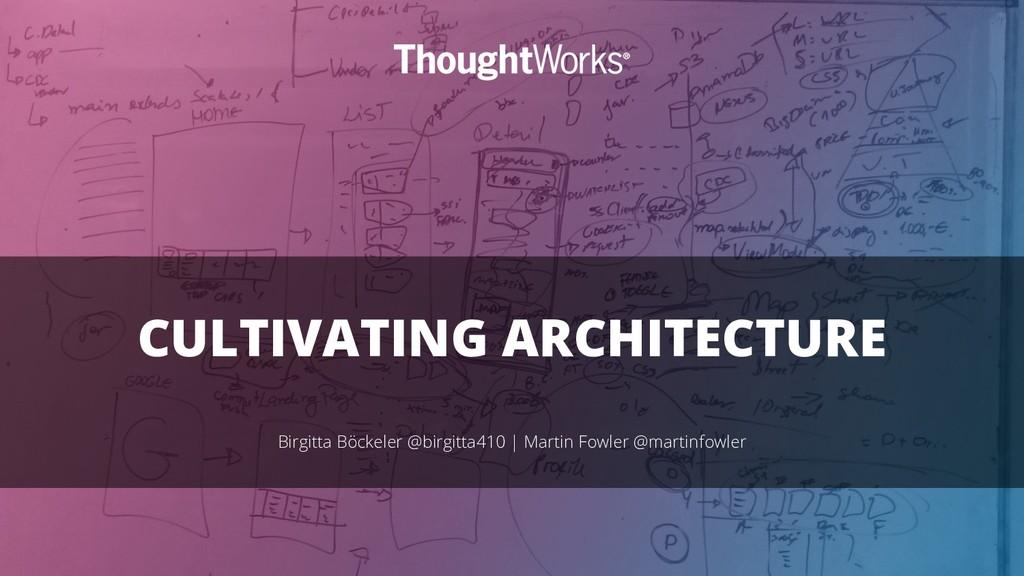 CULTIVATING ARCHITECTURE Birgitta Böckeler @bir...