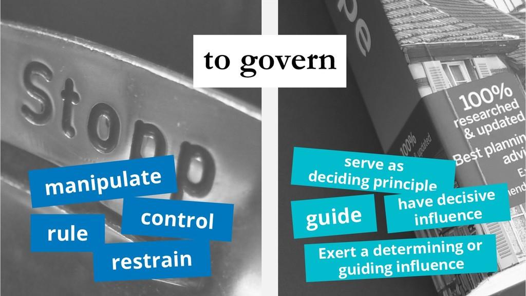 manipulate control rule restrain guide serve as...