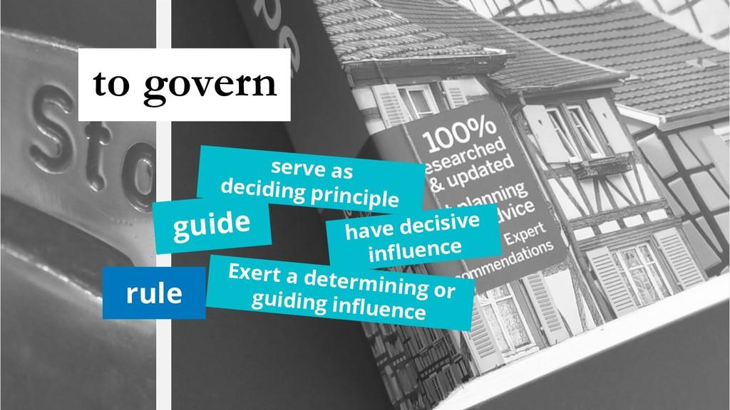 guide serve as deciding principle have decisive...