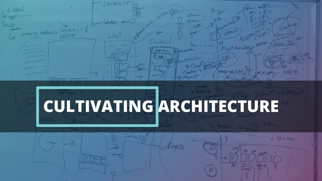 CULTIVATING ARCHITECTURE