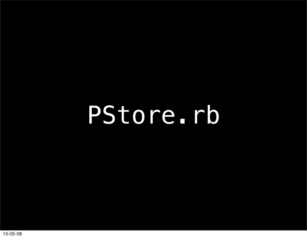 PStore.rb 13-05-08