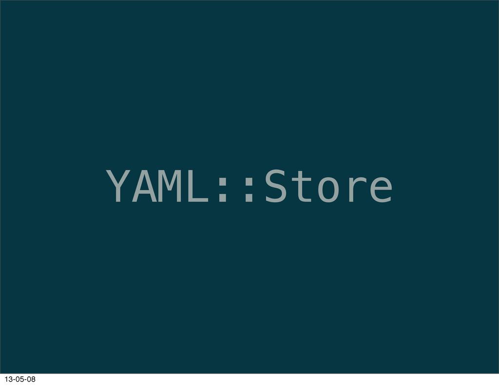 YAML::Store 13-05-08