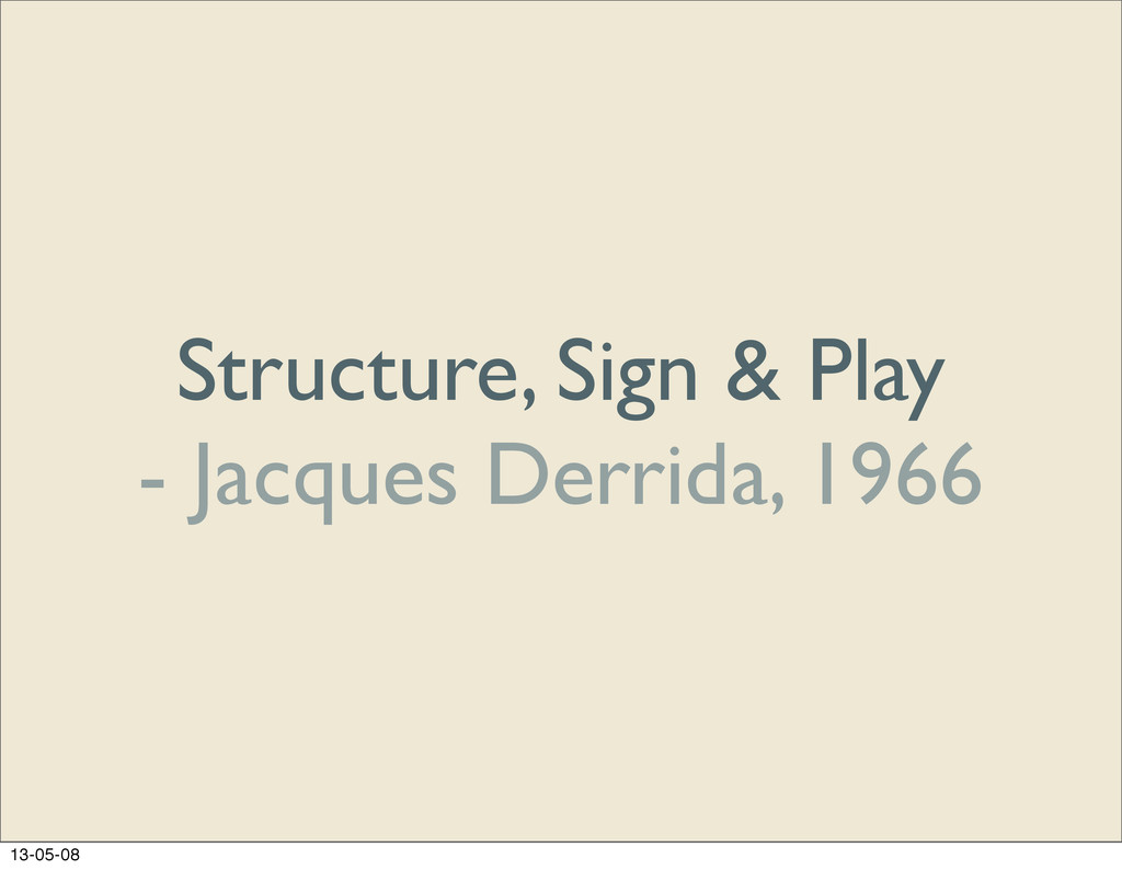 Structure, Sign & Play - Jacques Derrida, 1966 ...