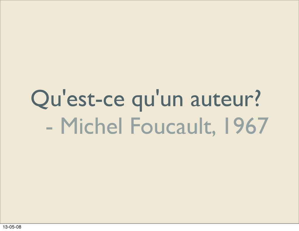 Qu'est-ce qu'un auteur? - Michel Foucault, 1967...