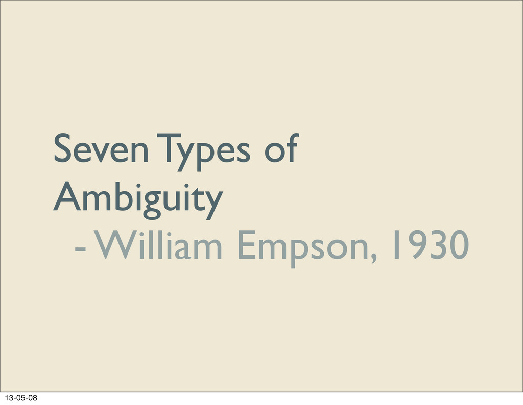 Seven Types of Ambiguity - William Empson, 1930...