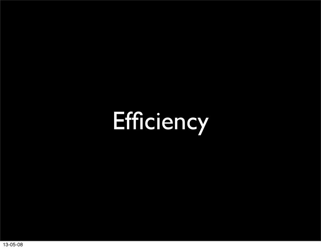 Efficiency 13-05-08
