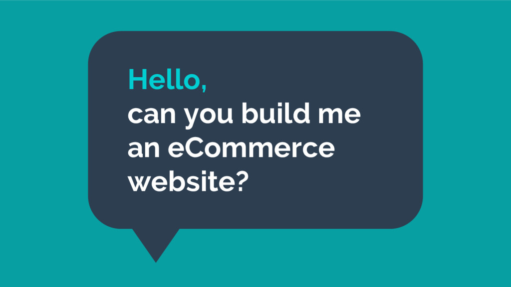 Hello, can you build me an eCommerce website?