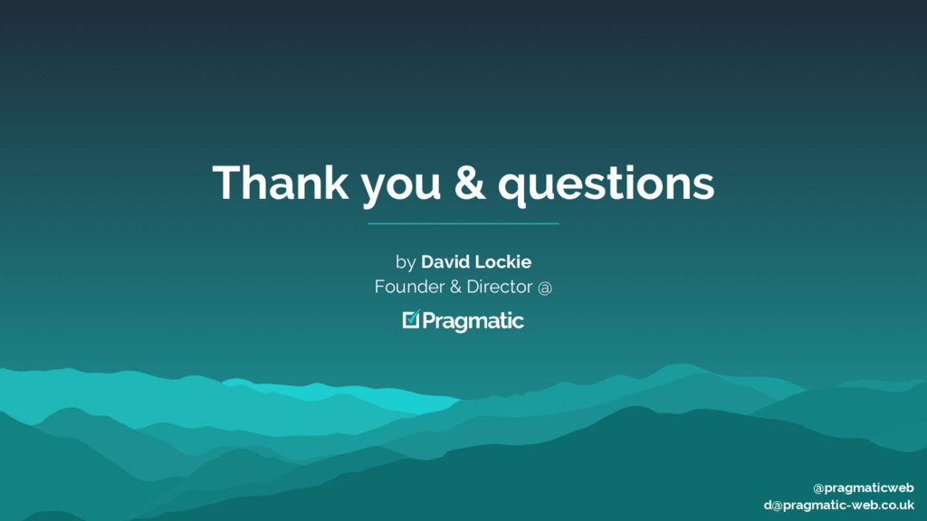 Thank you & questions by David Lockie Founder &...