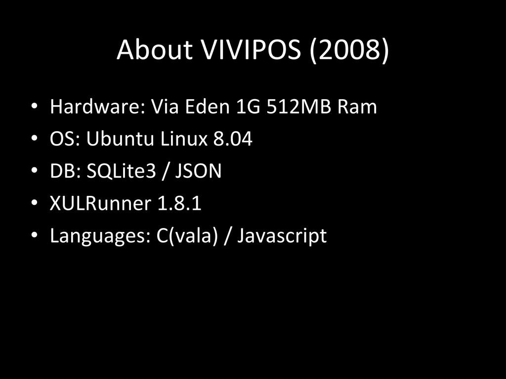 About VIVIPOS (2008)   • Hardware:...