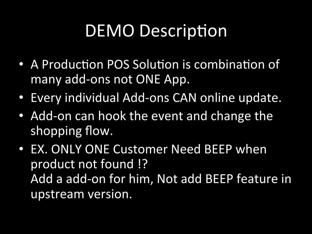 DEMO Descrip\on • A Produc\on POS ...