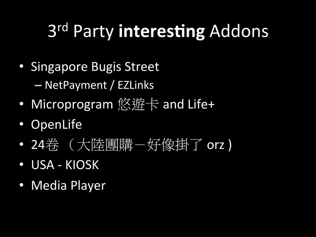 3rd Party interes.ng Addons • Singap...