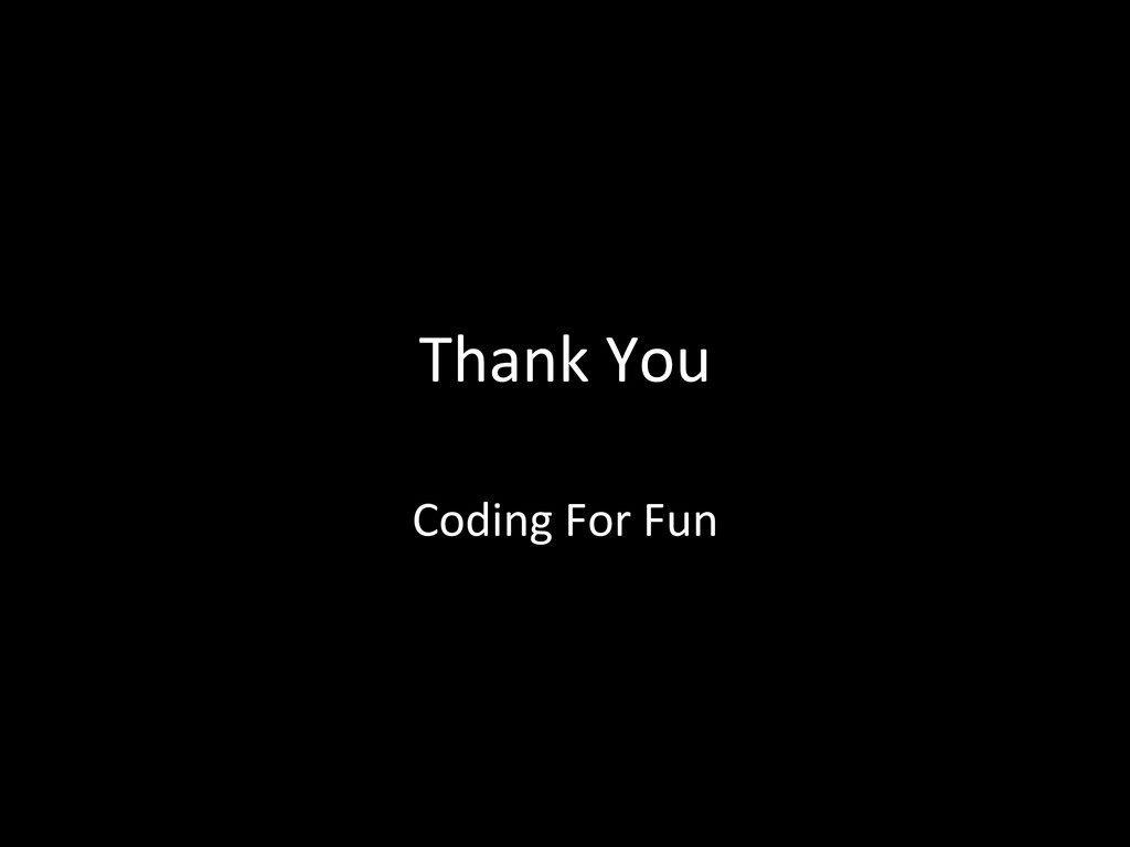 Thank You  Coding For Fun