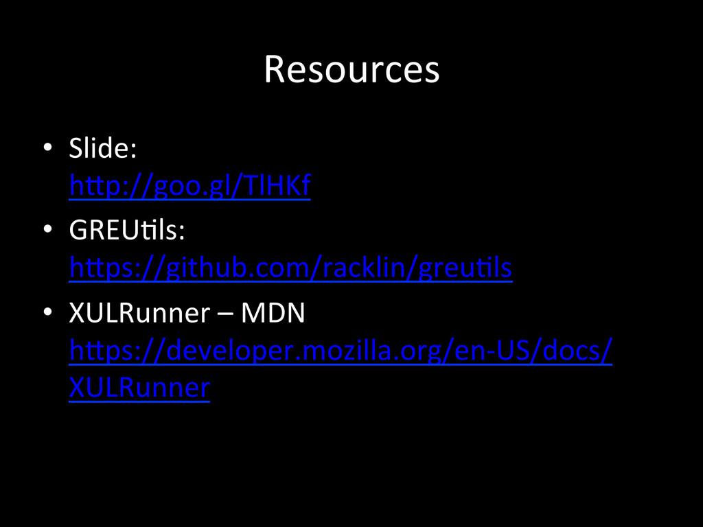 Resources • Slide:   hSp://goo.gl/TlHKf...