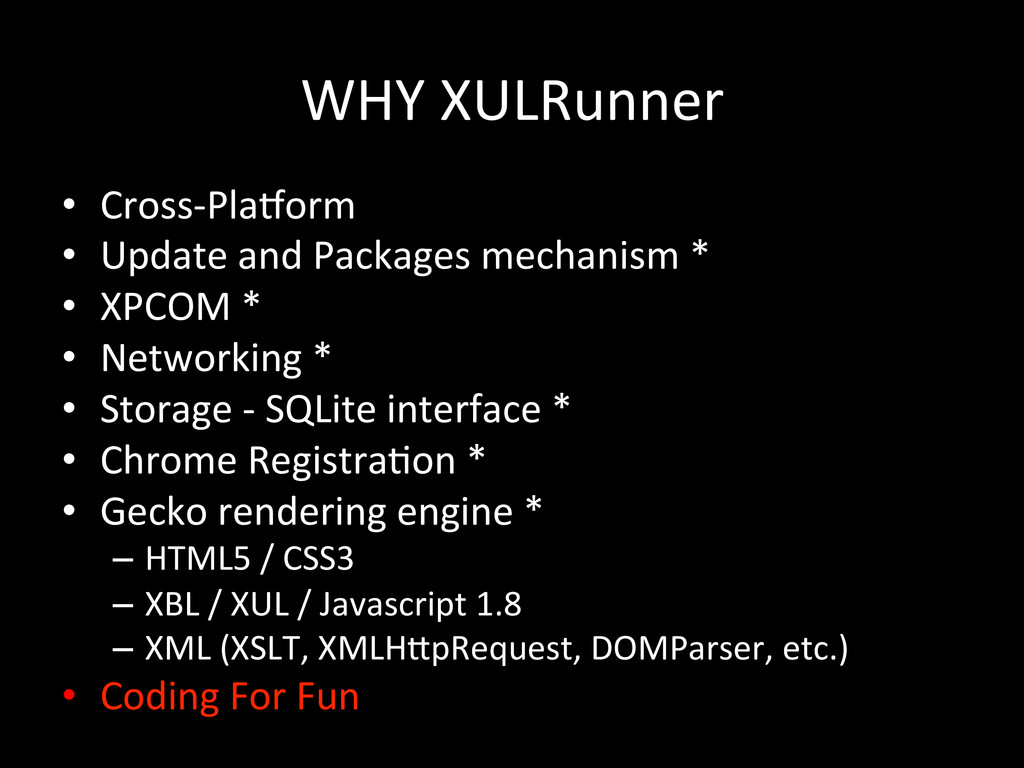 WHY XULRunner • Cross-‐Pla_orm  • Upd...