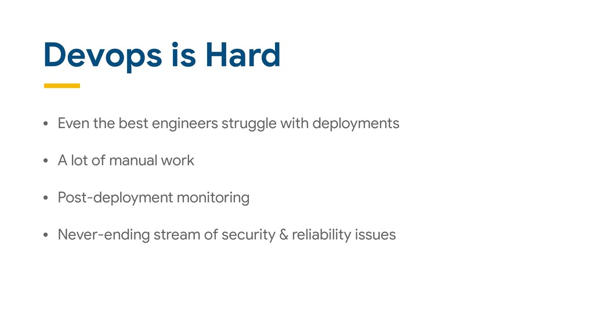 Devops is Hard • Even the best engineers strugg...