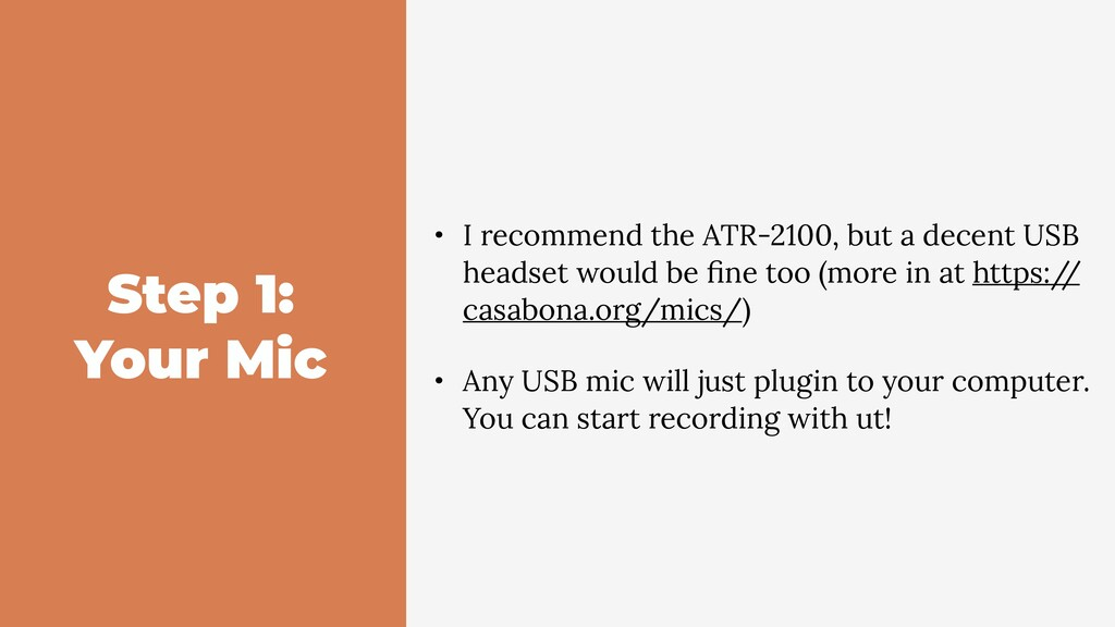 Step 1: Your Mic • I recommend the ATR-2100, bu...