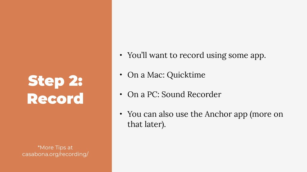 Step 2: Record • You'll want to record using so...