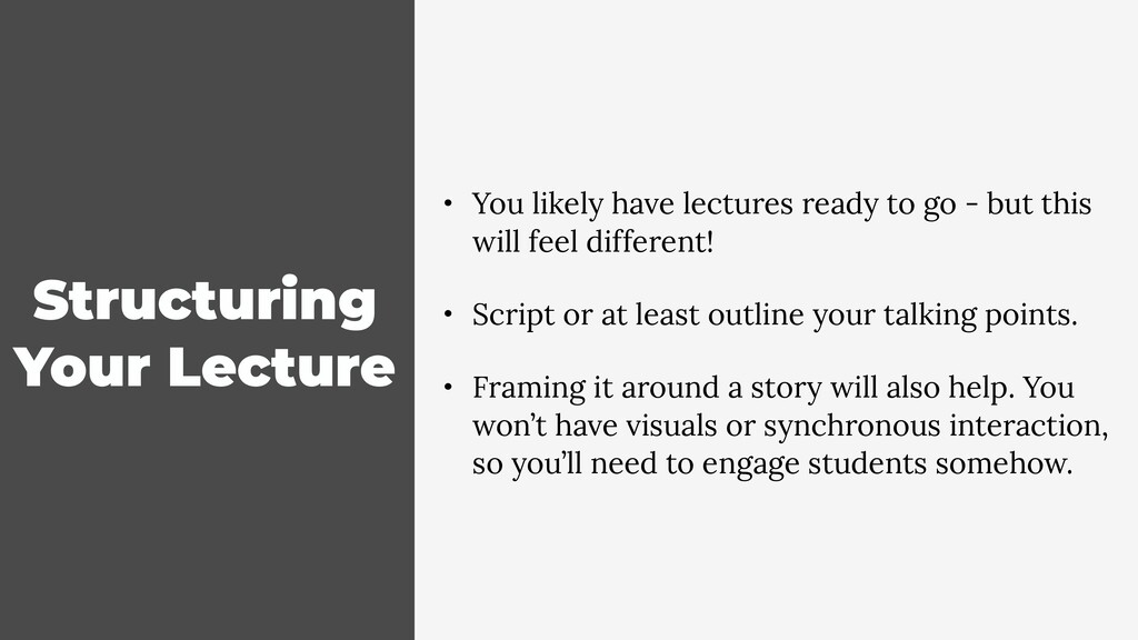 Structuring Your Lecture • You likely have lect...