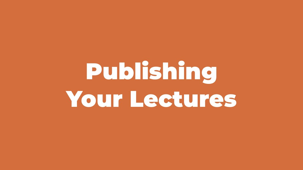 Publishing Your Lectures