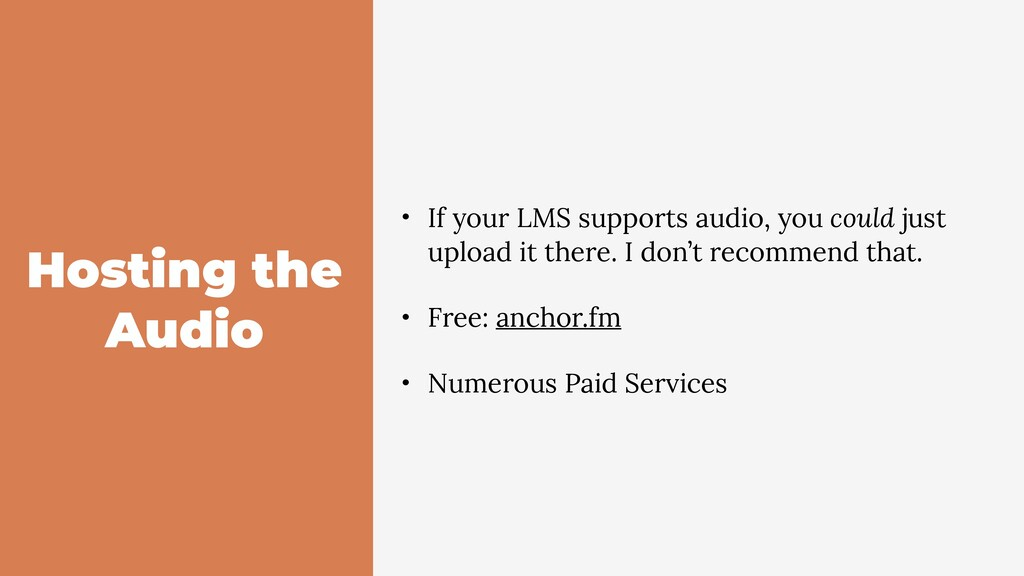 Hosting the Audio • If your LMS supports audio,...