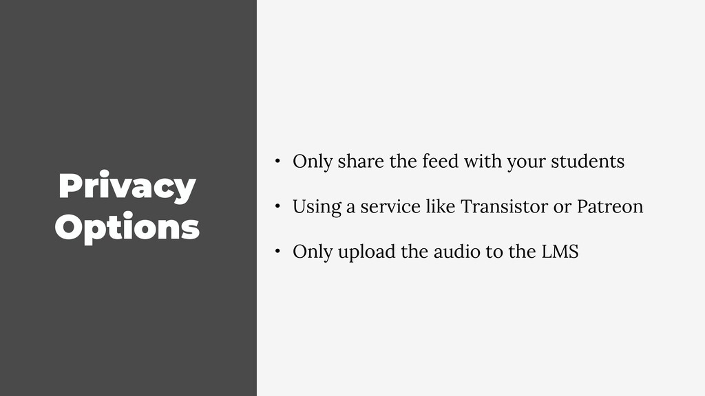 Privacy Options • Only share the feed with your...