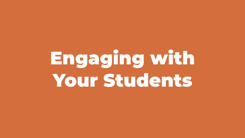 Engaging with Your Students