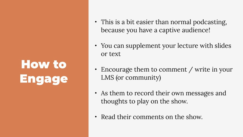 How to Engage • This is a bit easier than norma...