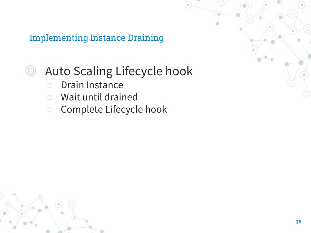 Implementing Instance Draining ◎ Auto Scaling L...