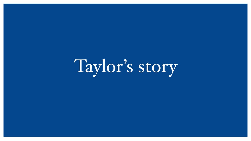Taylor's story