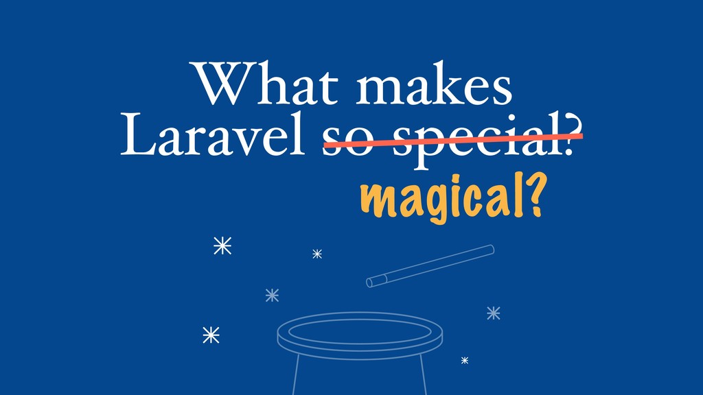 What makes Laravel so special? magical?