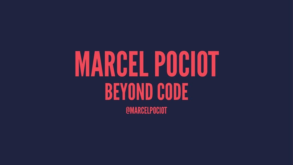 MARCEL POCIOT BEYOND CODE @MARCELPOCIOT