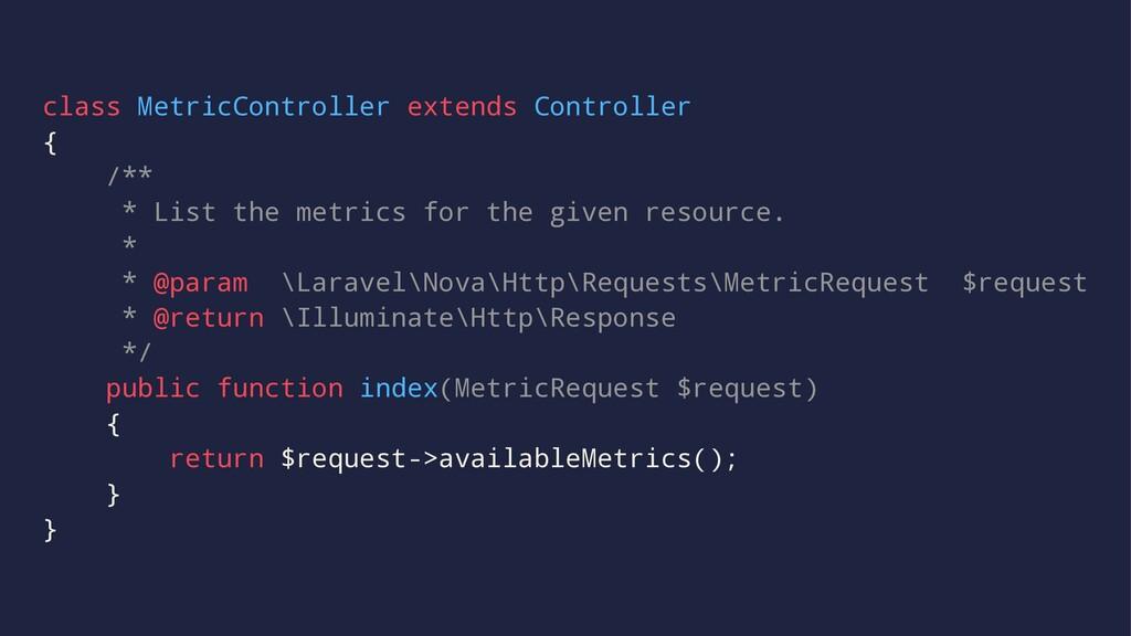 class MetricController extends Controller { /**...