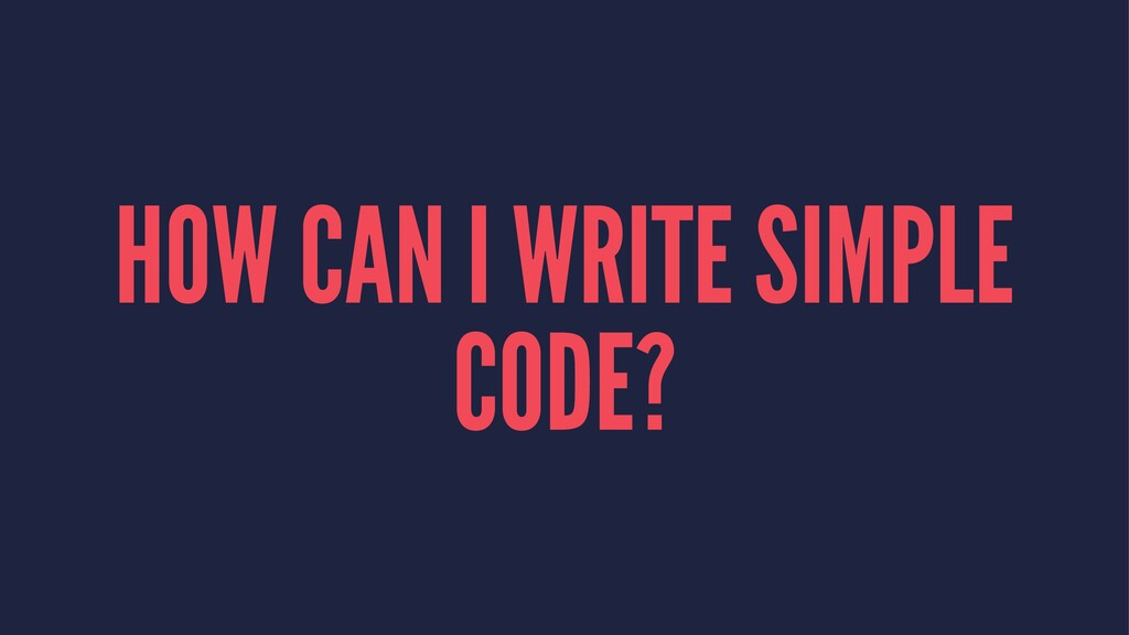 HOW CAN I WRITE SIMPLE CODE?
