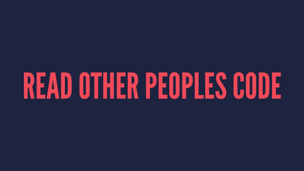 READ OTHER PEOPLES CODE