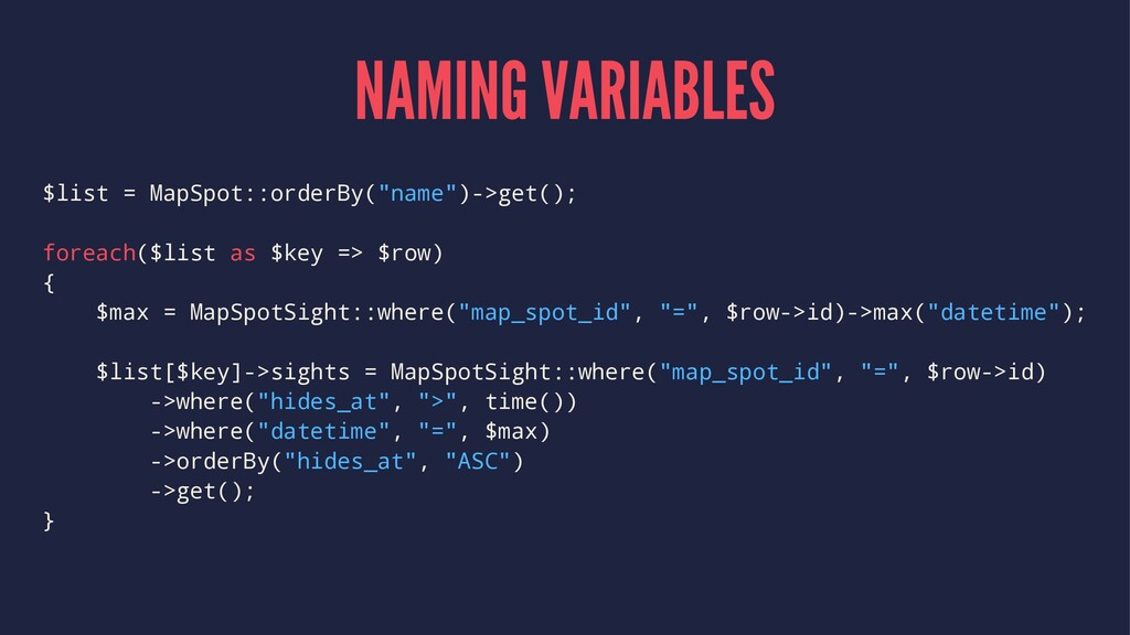 """NAMING VARIABLES $list = MapSpot::orderBy(""""name..."""