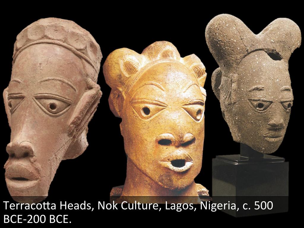 TerracoQa Heads, Nok Culture, Lagos...