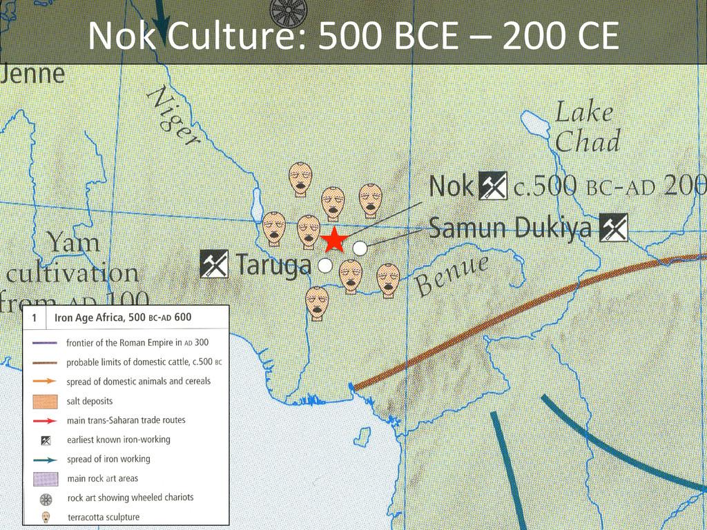 Nok Culture: 500 BCE – 200 CE...