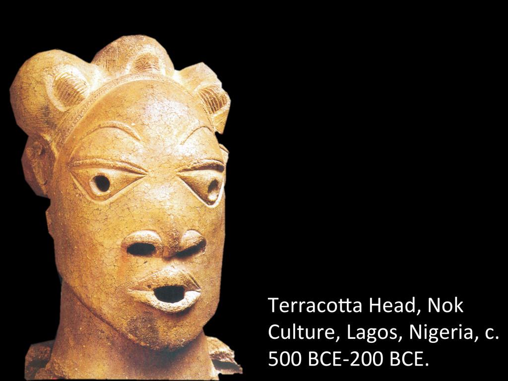 TerracoQa Head, Nok  Culture, Lagos...