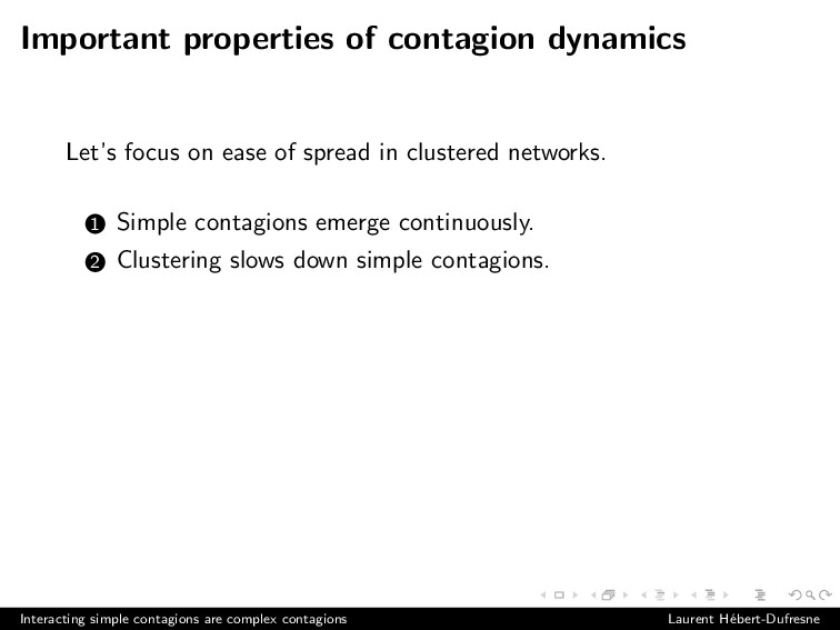 Important properties of contagion dynamics Let'...