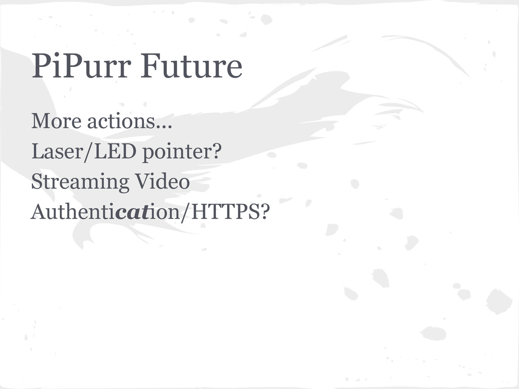 PiPurr Future More actions... Laser/LED pointer...