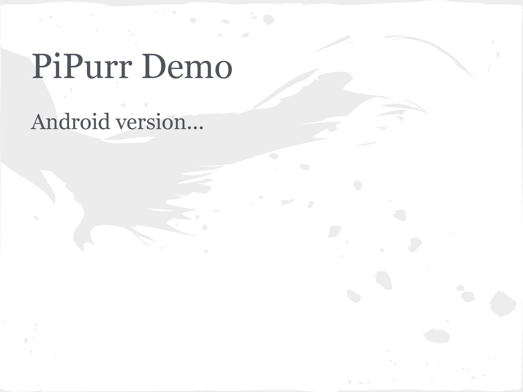 PiPurr Demo Android version...