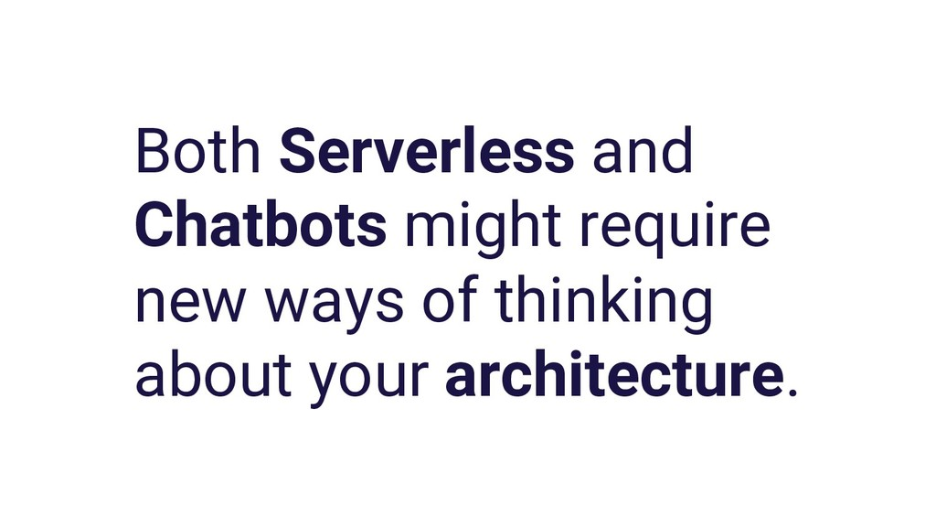 Both Serverless and Chatbots might require new ...
