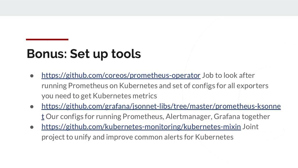 Bonus: Set up tools ● https://github.com/coreos...