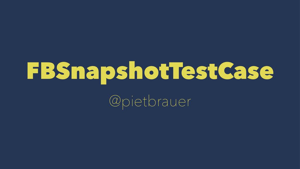 FBSnapshotTestCase @pietbrauer