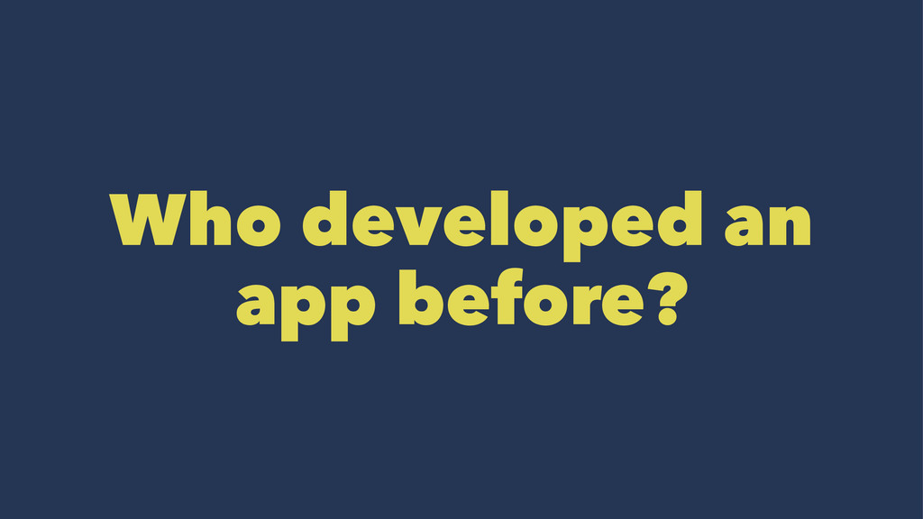 Who developed an app before?