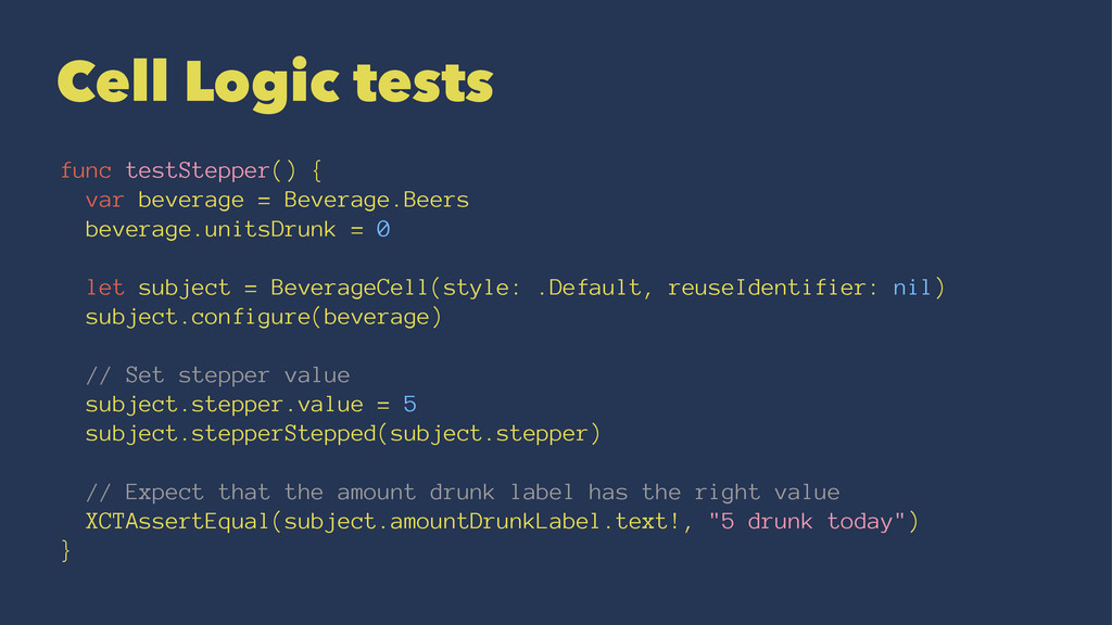 Cell Logic tests func testStepper() { var bever...